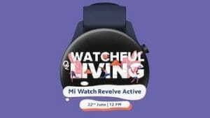 Mi Watch Revolve Active To Be Launched